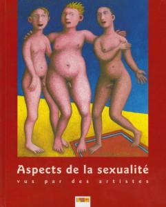 Aspects de la sexualité vus par des artistes